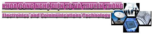 Khoa Công nghệ Điện tử và Truyền thông- Đại học CNTT&TT Thái Nguyên
